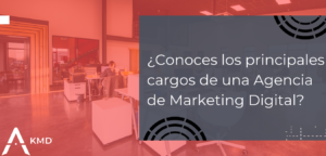¿Conoces los principales cargos de una Agencia de Marketing Digital_