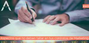 Aspectos que no deben faltar en tus contratos de Marketing